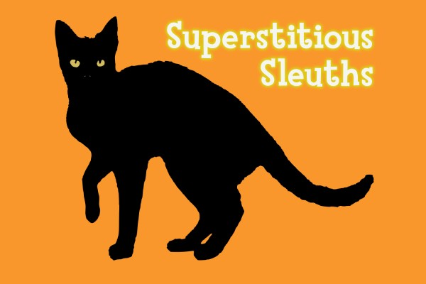 Superstitious Sleuths