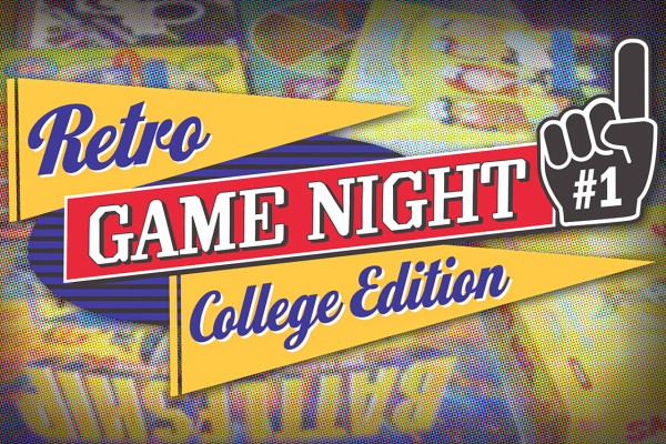 Wear your school colors and show your team pride at our next Retro Game Night on March 29!