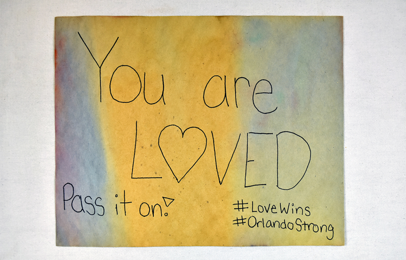 Pulse Memorial Object - Note says You are loved, Pass it on, #Love Wins, #Orlando Strong