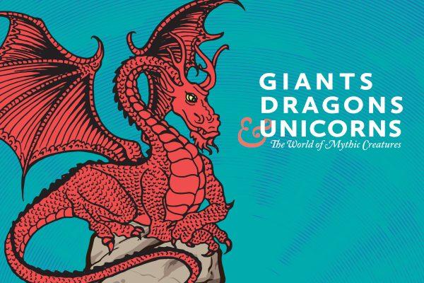 Giants, Dragons & Unicorns: The World of Mythic Creatures