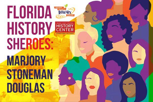 Florida History SHEroes! Marjory Stoneman Douglas