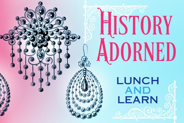 Lunch & Learn: History Adorned